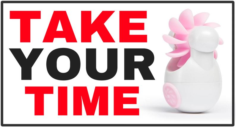 "text saying ""taking your time"" next to oral sex toy"
