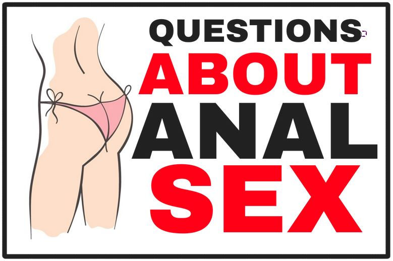 Questions about anal sex